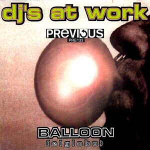 Previous Records: Dj's At Work - The Balloon (El Globo)