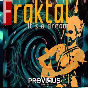Previous Records Fraktal - It's a Dream